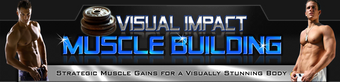 Visual Impact Muscle Building By Rusty Moore - A Must Read Review